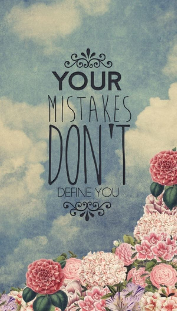 Your Mistakes Don't Define You - Tap to see more positive quotes to have a happy day wallpaper! @mobile9