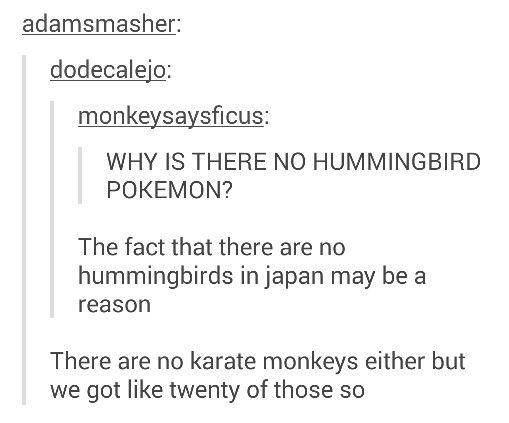 Pokémon. Though, rumor has it that there will be a new Flying type in Sun and Moon based off of a hummingbird.
