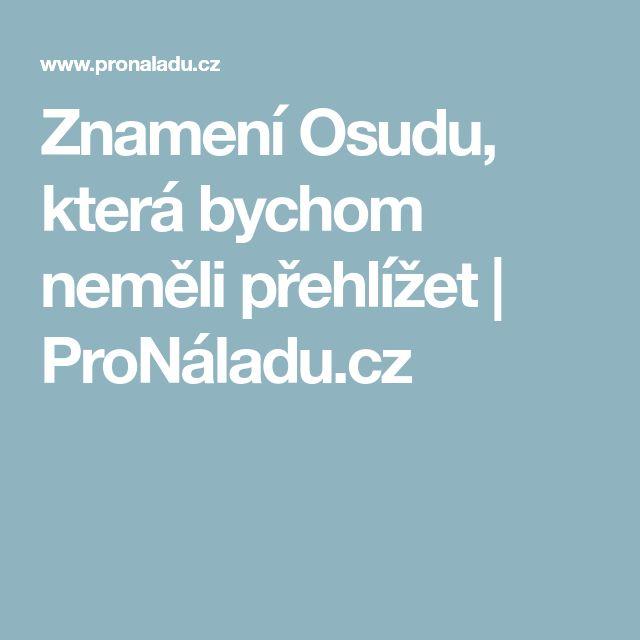 Znamení Osudu, která bychom neměli přehlížet | ProNáladu.cz
