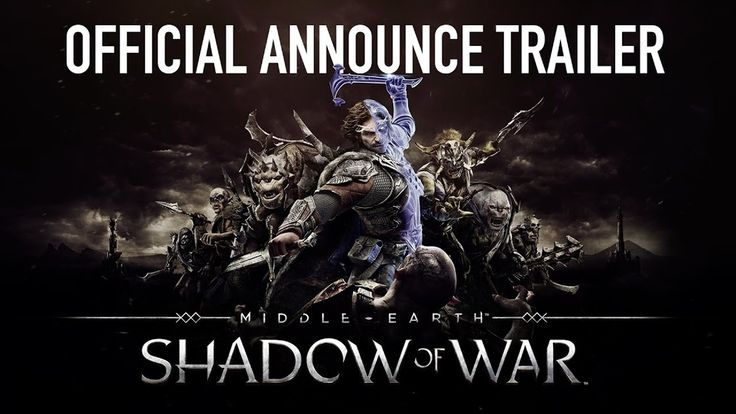 Middle-earth: Shadow of War - Gameplay Official Trailer