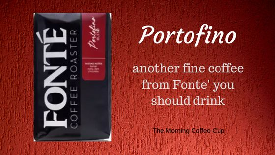 Portofino Coffee Review. A fine coffee from Fonte' Coffee Roaster. Portofino coffee is one that I strongly suggest you try if you want a smooth, clean on the palate tasting coffee. It is definitely one you will enjoy. Portofino Coffee will take you to the Italian Riviera.