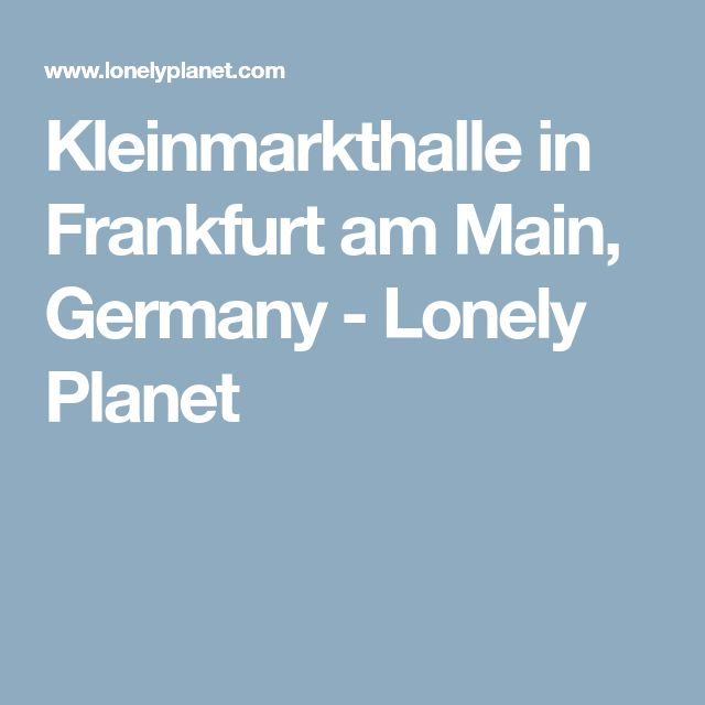 Kleinmarkthalle in Frankfurt am Main, Germany - Lonely Planet
