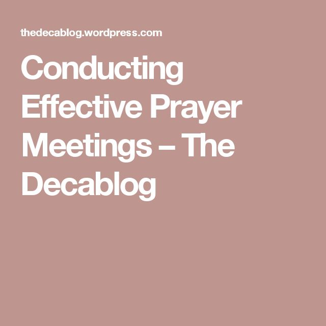 Conducting Effective Prayer Meetings – The Decablog
