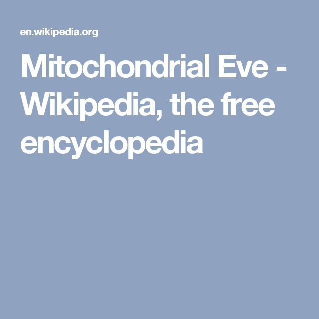 Mitochondrial Eve - Wikipedia, the free encyclopedia