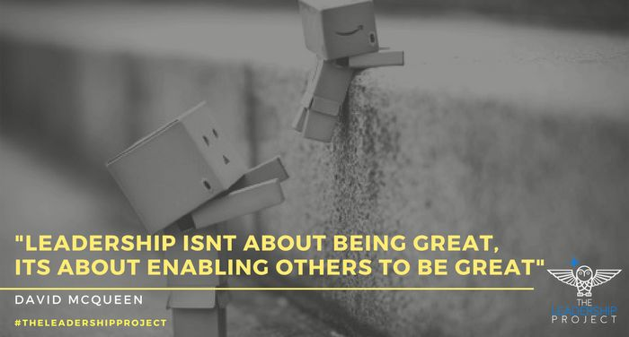 """Leadership Isn't About Being Great, Its About Enabling Others To Be Great""​ 