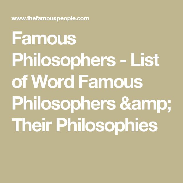 Famous Philosophers - List of Word Famous Philosophers & Their Philosophies
