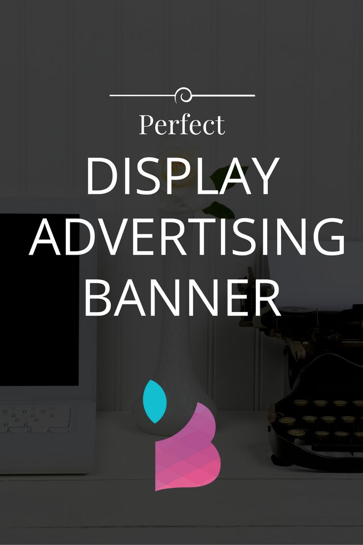 Making a perfect display advertising banner is making your ad stand out and increase its reach. Send a creative message. Be interactive