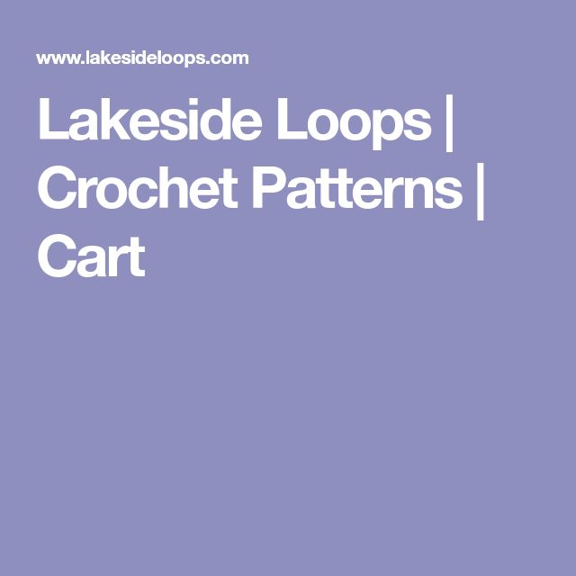 Lakeside Loops | Crochet Patterns | Cart