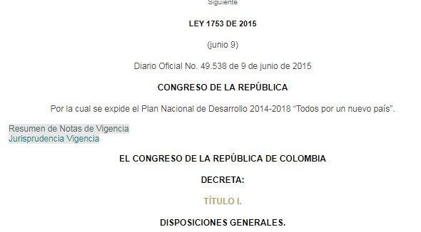 """Ley 1753 - 09 Junio 2015 - Por la cual se expide el Plan Nacional de Desarrollo 2014-2018 """"Todos por un nuevo país""""."""