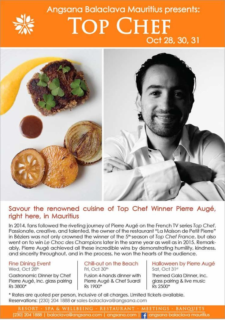 Top Chef Winner Pierre Augé exclusively at Angsana Balaclava Mauritius. Tel: 204 1888
