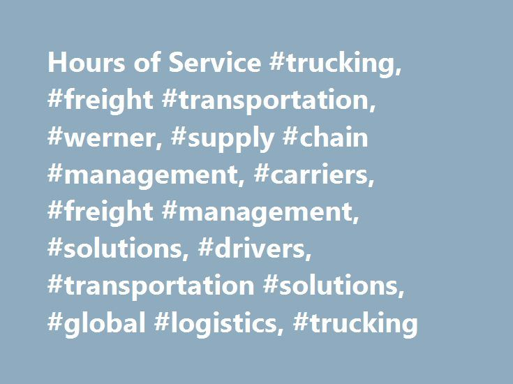 Hours of Service #trucking, #freight #transportation, #werner, #supply #chain #management, #carriers, #freight #management, #solutions, #drivers, #transportation #solutions, #global #logistics, #trucking http://germany.remmont.com/hours-of-service-trucking-freight-transportation-werner-supply-chain-management-carriers-freight-management-solutions-drivers-transportation-solutions-global-logistics-truck/  # Hours of Service All time spent operating at the driving controls of a commercial motor…