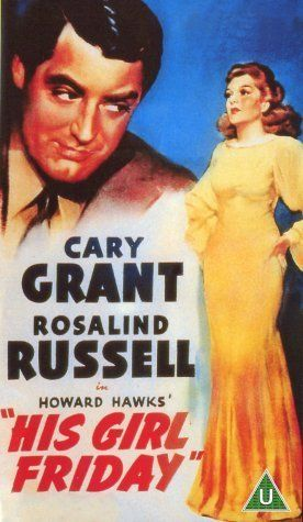 His Girl Friday -- A legendary comedy film directed by Howard Hawks, His Girl Friday stars Cary Grant and Rosalind Russell.