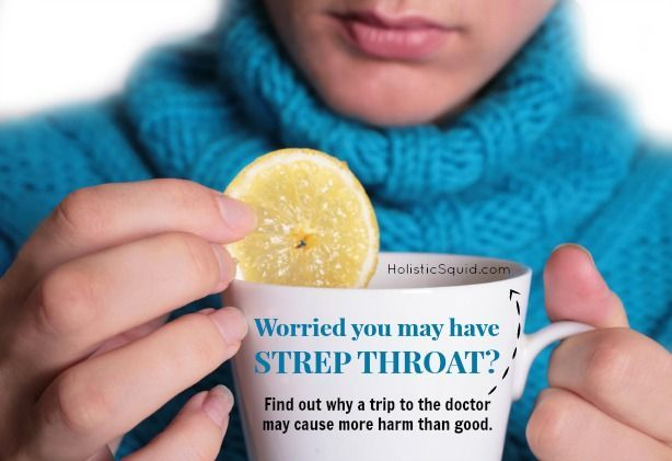 Natural Remedies for Strep Throat (And Why to Just Say No to Antibiotics) - Holistic Squid