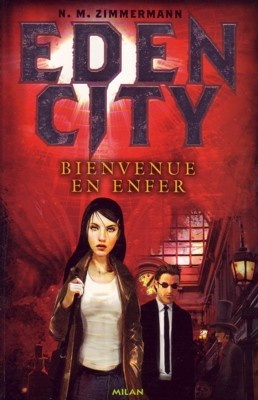 Edencity, 1. Bienvenue en enfer / N.M. Zimmermann