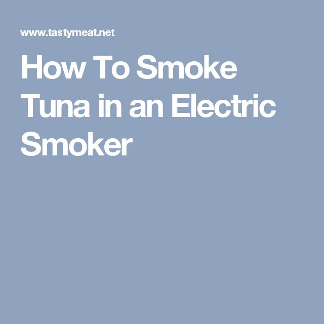 How To Smoke Tuna in an Electric Smoker
