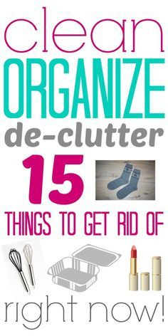 The best list of things to quickly clear out to give you more closet, cabinet and drawer space!