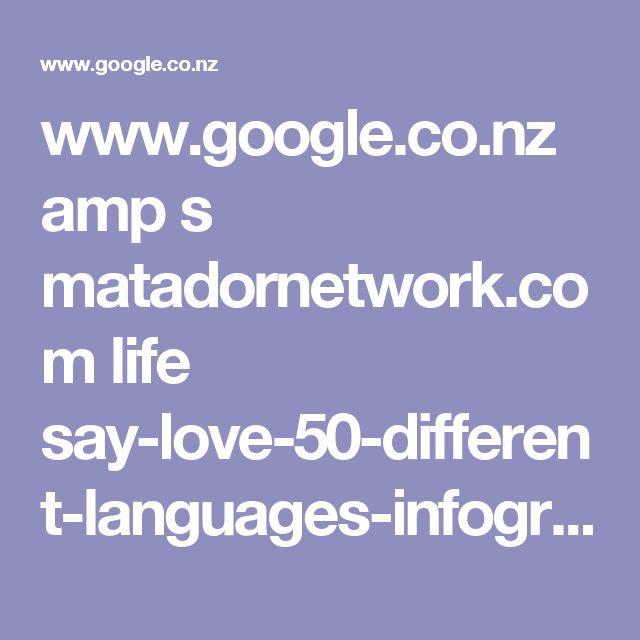 www.google.co.nz amp s matadornetwork.com life say-love-50-different-languages-infographic amp