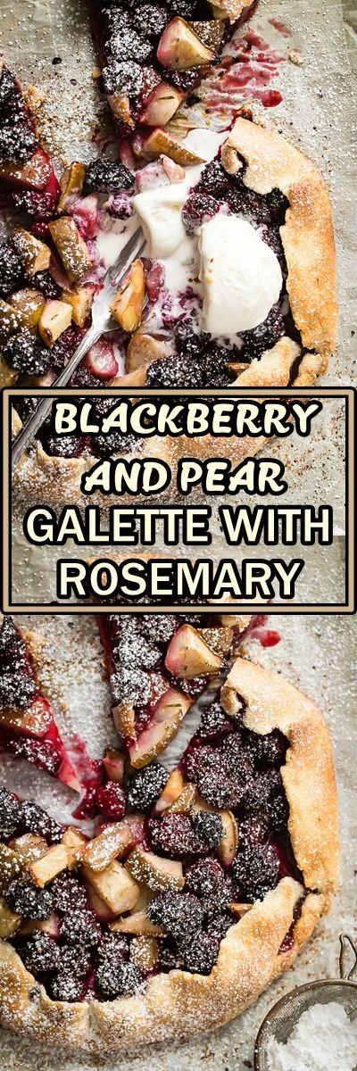 BLACKBERRY #AND #PEAR #GALETTE #WITH #ROSEMARY Diese Leute, die hübsche Kuchen machen …