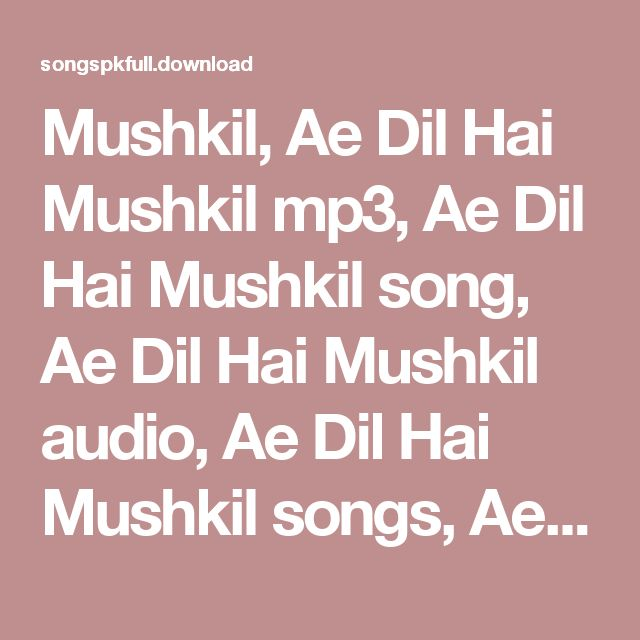 Mushkil, Ae Dil Hai Mushkil mp3, Ae Dil Hai Mushkil song, Ae Dil Hai Mushkil audio, Ae Dil Hai Mushkil songs, Ae Dil Hai Mushkil Songs download, Ae Dil Hai Mushkil mp3 download, Ae Dil Hai Mushkil audio download, Ae Dil Hai Mushkil bollywood movie songs, Ae Dil Hai Mushkil hindi movie songs, Ae Dil Hai Mushkil bollywood movie mp3, Ae Dil Hai Mushkil hindi movie mp3, Ae Dil Hai Mushkil hindi movie audio, Ae Dil Hai Mushkil bollywood movie audio, Ae Dil Hai Mushkil audio songs, Ae Dil Hai…