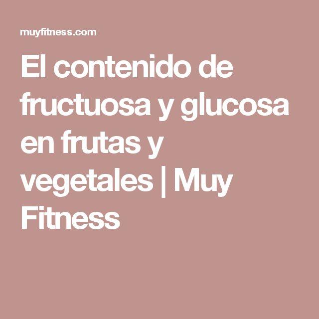 El contenido de fructuosa y glucosa en frutas y vegetales | Muy Fitness