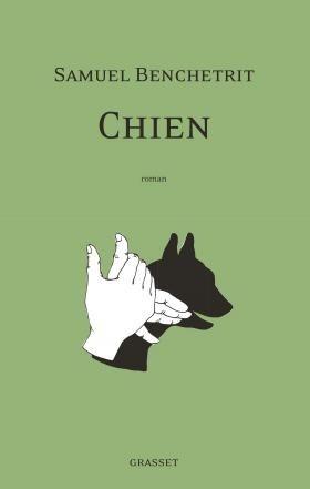 Chien, de Samuel Benchetrit. À ajouter à la liste des livres à lire absolument en 2015.
