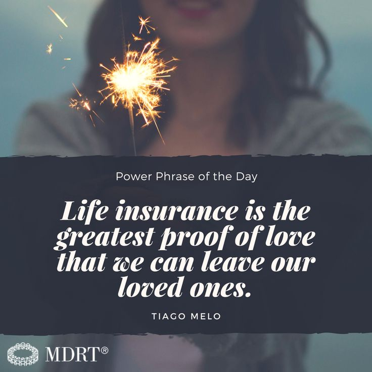 Life insurance is the greatest proof of love that we can ...