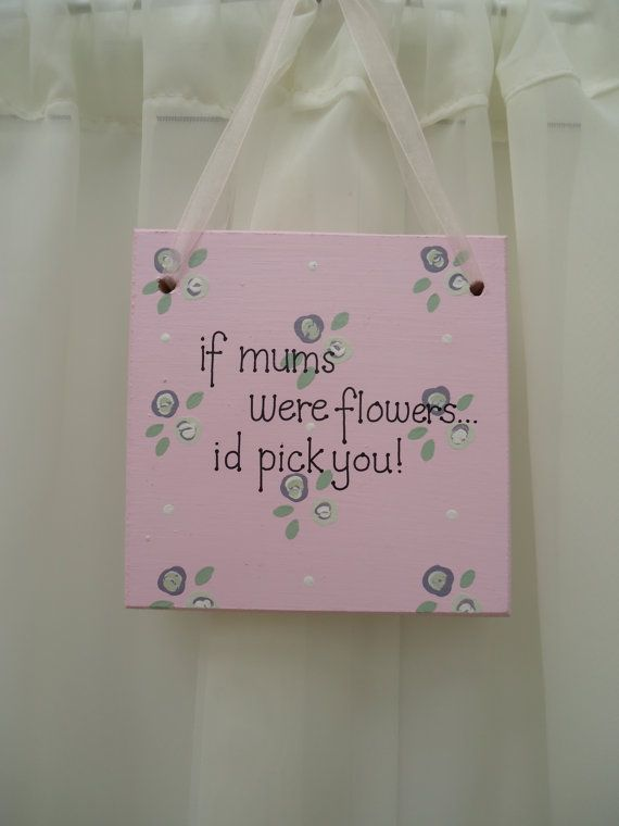Handmade 'If mums were flowers...' wooden plaque on Etsy, £8.50