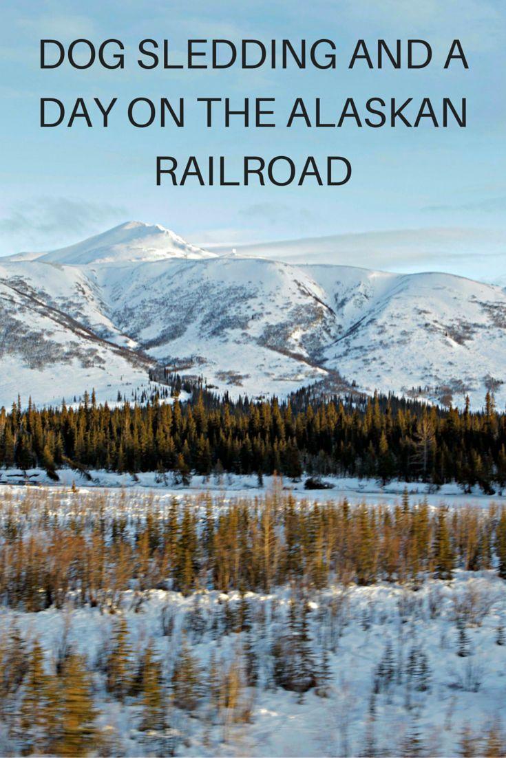 Dog sledding and a day on the Alaskan Railroad