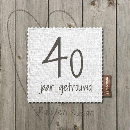 Jubileum kaart huwelijk, 40 jaar getrouwd.   Design: LOVZ  Te vinden op: www.kaartje2go.nl
