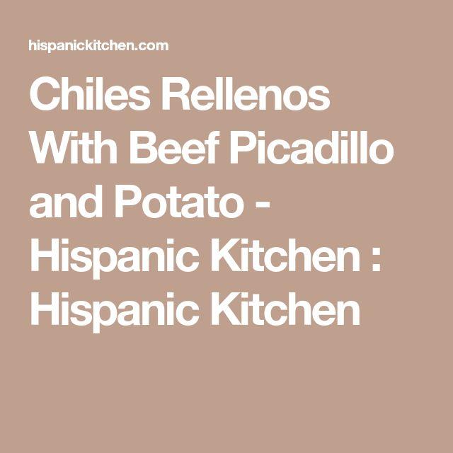 Chiles Rellenos With Beef Picadillo and Potato - Hispanic Kitchen : Hispanic Kitchen