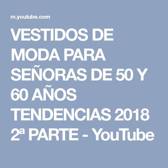 VESTIDOS DE MODA PARA SEÑORAS DE 50 Y 60 AÑOS TENDENCIAS 2018 2ª PARTE - YouTube