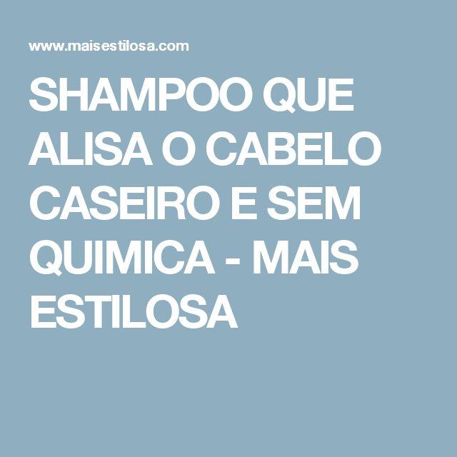 SHAMPOO QUE ALISA O CABELO CASEIRO E SEM QUIMICA - MAIS ESTILOSA