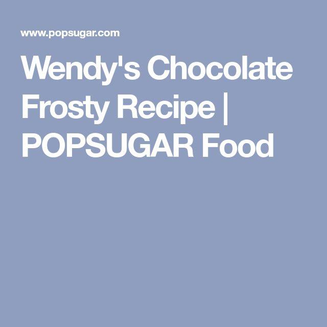 Wendy's Chocolate Frosty Recipe | POPSUGAR Food