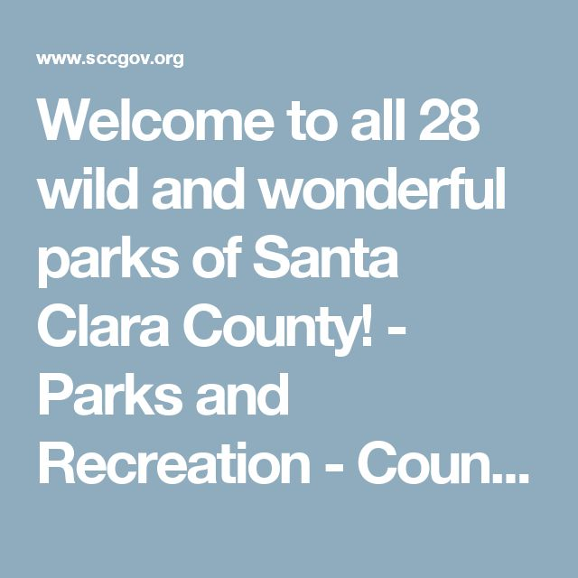 Welcome to all 28 wild and wonderful parks of Santa Clara County! - Parks and Recreation - County of Santa Clara