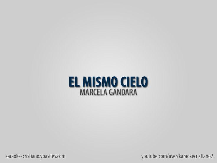 Marcela Gandara - El mismo cielo (Karaoke) + (Descargar pista)
