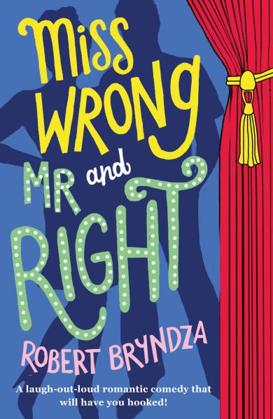 Miss Wrong and Mr Right 'Will have you laughing your head off…an excellent romantic comedy.' Rachel's Random Reads 'This is men,' said Gran. 'When they vant you, but you don't vant them, they stay.…