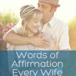 102 Words of Affirmation Every Wife Wants to Hear