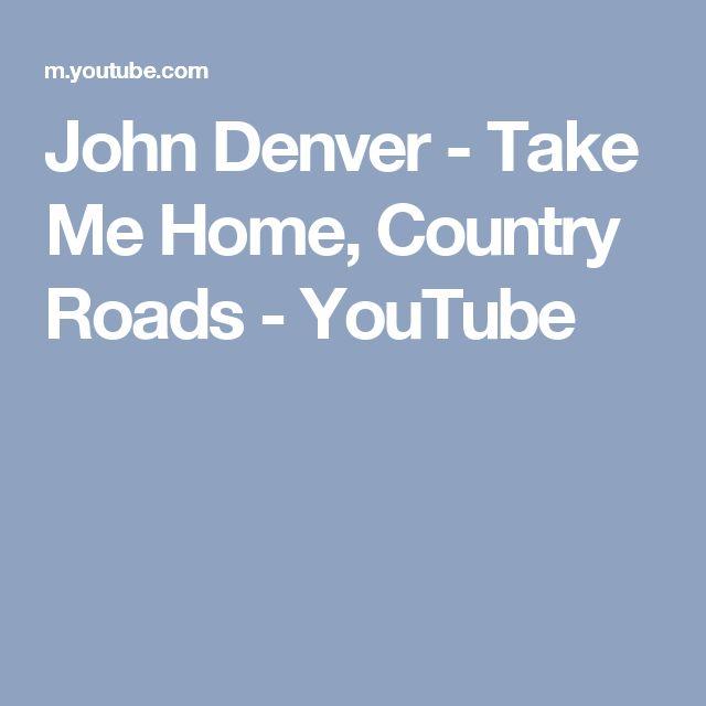 John Denver - Take Me Home, Country Roads - YouTube