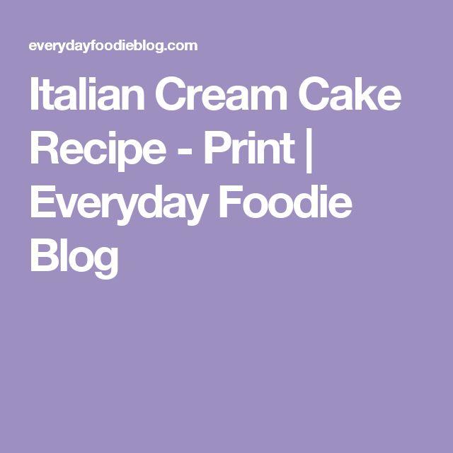 Italian Cream Cake Recipe - Print | Everyday Foodie Blog