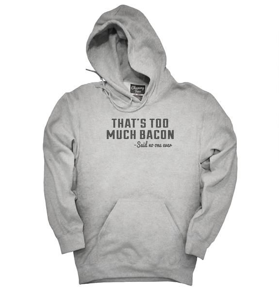 "You can order this ""That's Too Much Bacon Funny Breakfast Quote"" t-shirt on several different sizes, colors, and styles of shirts including short sleeve shirts, hoodies, and tank tops.Each shirt is digitally printed when ordered, and shipped from Northern California."