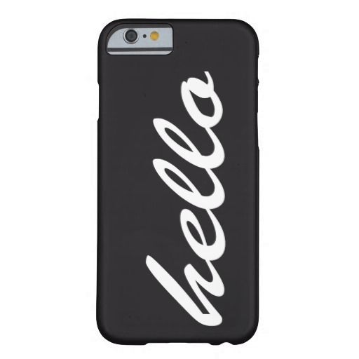black and white hello quote Barely There iPhone 6 Case