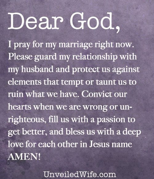 Prayer Of The Day – My Marriage --- Dear God, I pray for my marriage right now. May you shield my marriage from the attacks of the enemy. Please guard my relationship with my husband and protect us against elements that tempt or taunt us to […]… Read More Here http://unveiledwife.com/prayer-of-the-day-my-marriage/ #marriage #love