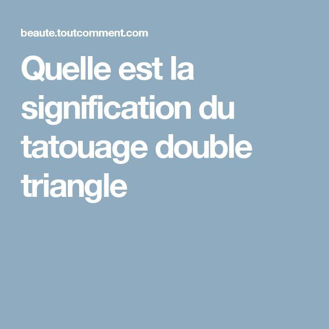 Quelle Est La Signification Du Tatouage Double Triangle 2878741