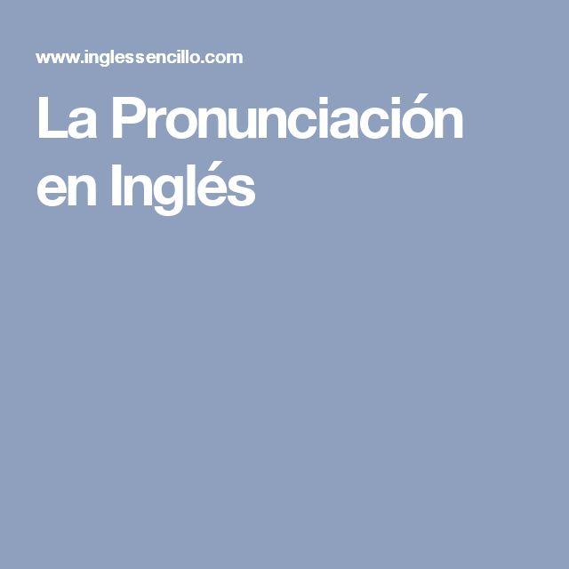La Pronunciación en Inglés