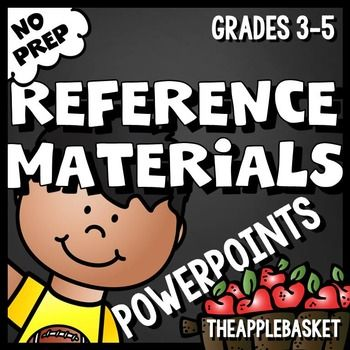 No Prep! for grades 3, 4, and 52 PowerPoints that give students practice identifying the reference sources: almanac, atlas, dictionary, encyclopedia, thesaurus, and Internet. BARGAIN BUNDLE BROADCAST! These PowerPoints are also part of the deeply discounted HUGE Language Arts Bundle.