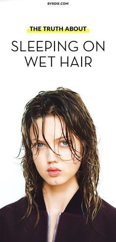 The surprising truth about sleeping on wet hair