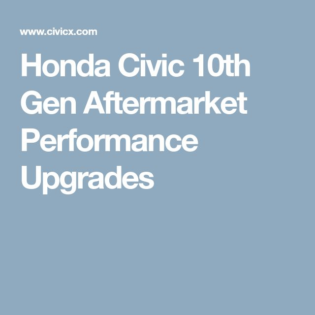 Honda Civic 10th Gen Aftermarket Performance Upgrades