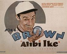 Alibi Ike is a short story written by Ring Lardner and first published in the Saturday Evening Post on July 31, 1915. The story is about Frank X. Farrell, a baseball player who continually makes excuses for everything that goes wrong or right. For example, when asked what he batted last year, Farrell says that he had had malaria most of the season, which is why he hit only .356.  The story was made into a 1935 screwball comedy movie starring Joe E. Brown and Olivia de Havilland.