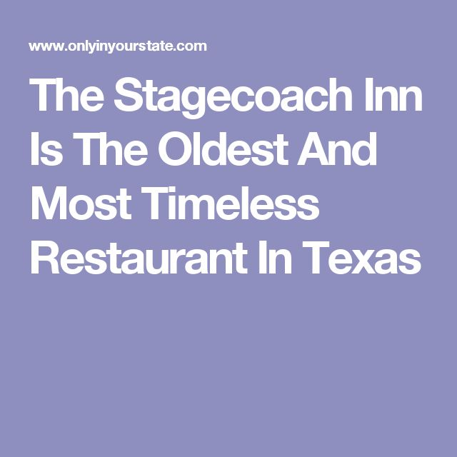 The Stagecoach Inn Is The Oldest And Most Timeless Restaurant In Texas