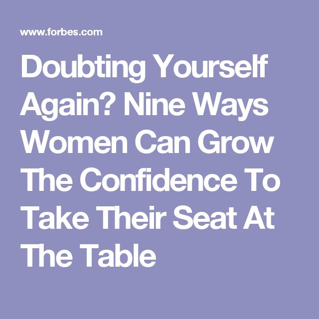 Doubting Yourself Again? Nine Ways Women Can Grow The Confidence To Take Their Seat At The Table